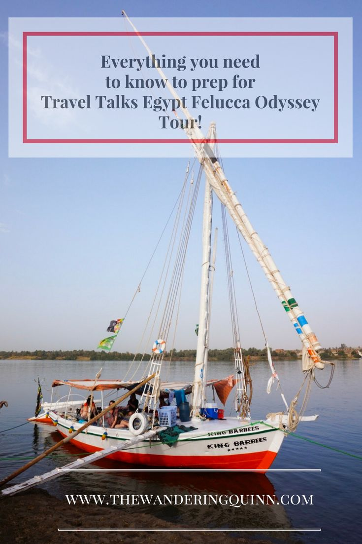 Here's how to prepare for Travel Talk Tours Felucca Odyssey trip to Egypt!