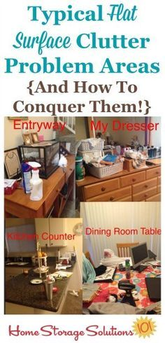 Typical Flat Surface (counter tops) Clutter Problem Areas and how to conquer them! Great list of Home storage solutions.
