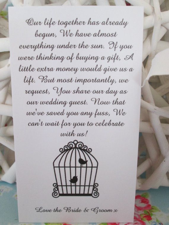 It is now acceptable to ask for money rather than having a traditional wedding gift . This little poem is a polite way of letting your guests