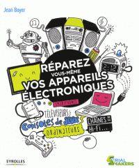 Réparez vous-mêmes vos appareils électroniques