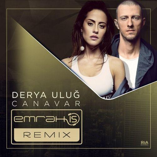 Derya Uluğ - Canavar (Emrah Is Remix)