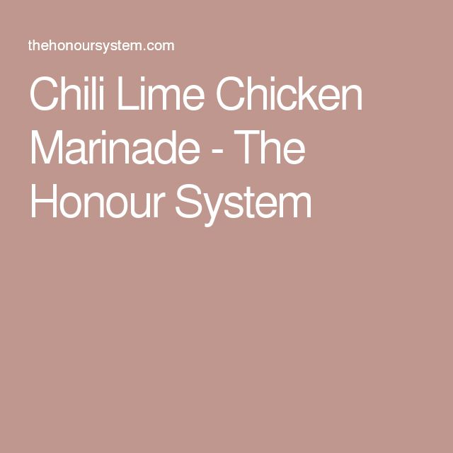 Chili Lime Chicken Marinade - The Honour System