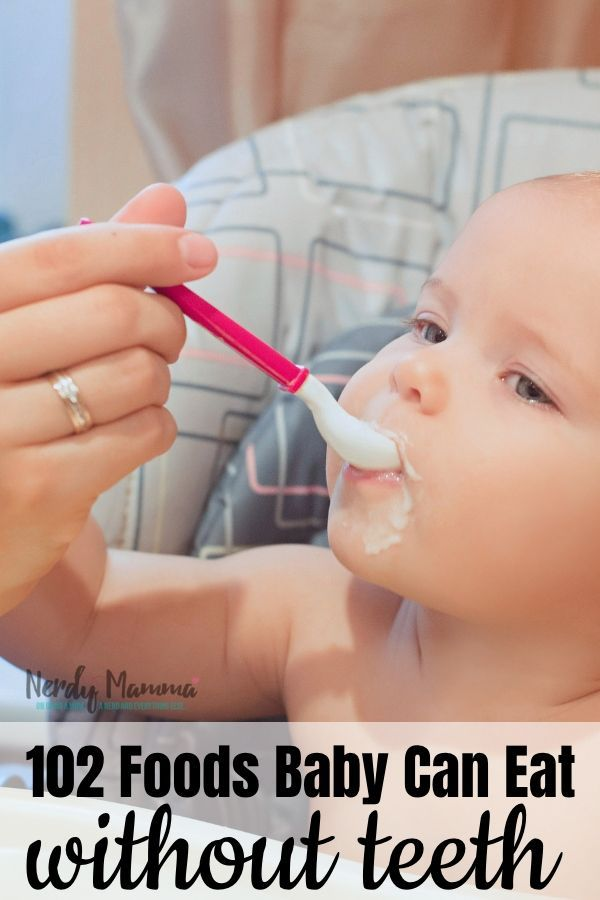 102 Foods My Baby Can Eat Without Teeth That Aren T Baby Food Baby Food Recipes Baby Eating Baby Led Weaning