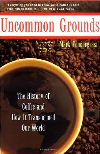 http://smile.amazon.com/Uncommon-Grounds-History-Coffee-Transformed/dp/0465054676