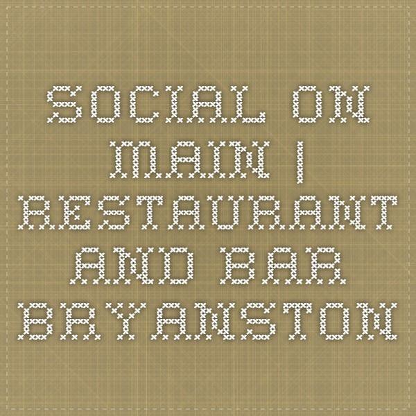 Social on Main | Restaurant and Bar Bryanston