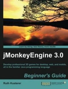 JMonkeyEngine 3.0 Beginner's Guide Develop Professional 3D Games for Desktop Web and Mobile All in the Familiar Java Programming Language free download by Ruth Kusterer ISBN: 9781849516464 with BooksBob. Fast and free eBooks download.  The post JMonkeyEngine 3.0 Beginner's Guide Develop Professional 3D Games for Desktop Web and Mobile All in the Familiar Java Programming Language Free Download appeared first on Booksbob.com.