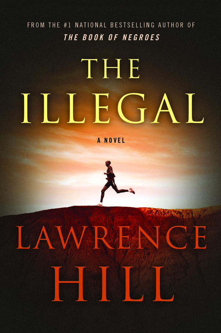 The Illegal, by Lawrence Hill (HarperCollins Canada) #CanLit