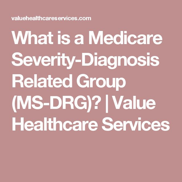What is a Medicare Severity-Diagnosis Related Group (MS-DRG)? | Value Healthcare Services