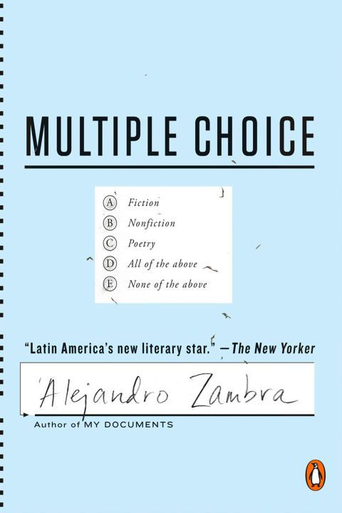11 of the Best Books to Read in July: 'MULTIPLE CHOICE' BY ALEJANDRO ZAMBRA: Summer school begins with this playful, changeable text that is made up of literal multiple choice questions and other test formats. Do you understand the question? Do you understand yourself? These are just some of the dilemmas the Chilean author poses in his surprising new book. (Penguin Books, July 19)