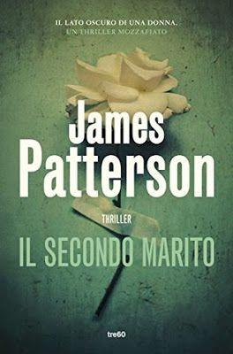 ★ Chiara's Book Blog ★: RecensioneIl secondo marito di James Patterson