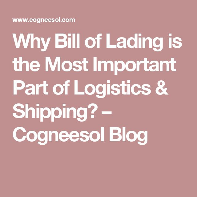 Why Bill of Lading is the Most Important Part of Logistics & Shipping? – Cogneesol Blog