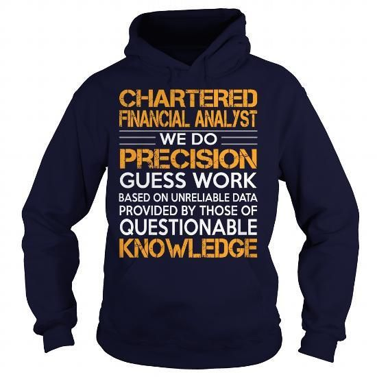 Awesome Tee For Chartered Financial Analyst T Shirts, Hoodies Sweatshirts. Check price ==► https://www.sunfrog.com/LifeStyle/Awesome-Tee-For-Chartered-Financial-Analyst-Navy-Blue-Hoodie.html?57074