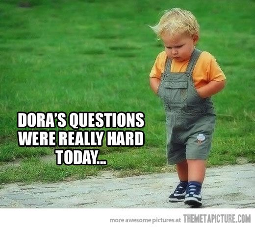 Dora's questions were really hard today …: Rough Childhood, Poor Kids, My Life, Little Man, So Funny, Keep Walking, Life Is Hard, So Sad, Toddlers Problems