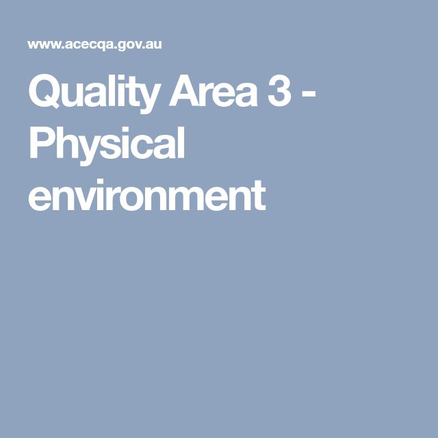 Quality Area 3 - Physical environment