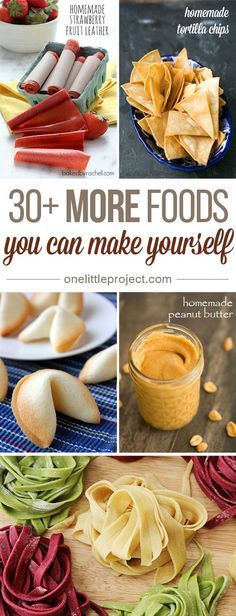 Here are MORE foods you can make yourself. There is nothing you can buy from a box that tastes better than fresh, homemade food!