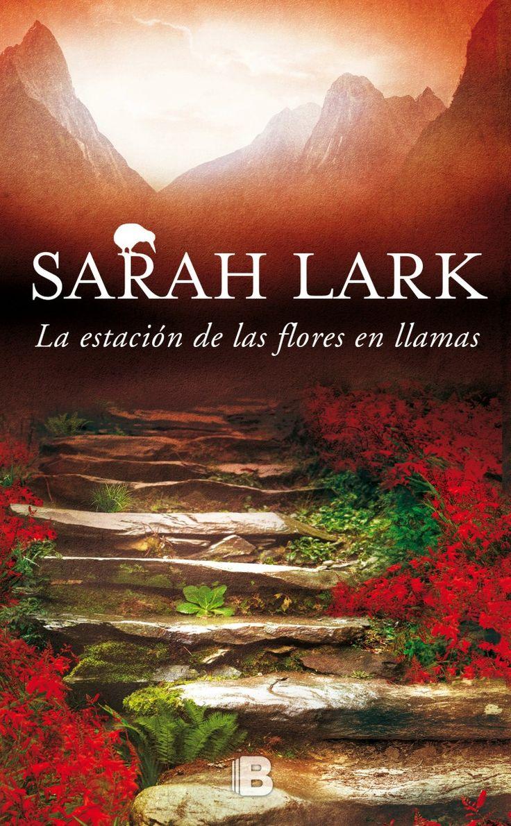 """""""La estación de las flores en llamas"""" / Sarah Lark: Sarah Lark, la aclamada autora de En el país de la nube blanca, vuelve con su mejor saga familiar ambientada en Nueva Zelanda. Una epopeya tan emotiva como fascinante que transcurre en las antípodas, por la escritora que ya ha seducido a más de ocho millones de lectores en todo el mundo."""