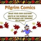 Thanksgiving Writing Fun -  Pilgrim Comics. 12 different Thanksgiving cartoons to print out. Have your students write in the bubbles what these Pil...