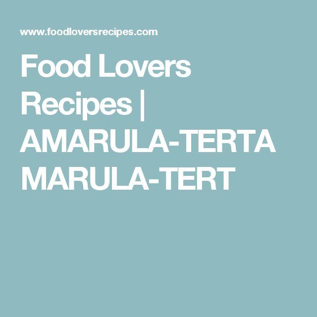 Food Lovers Recipes | AMARULA-TERTAMARULA-TERT