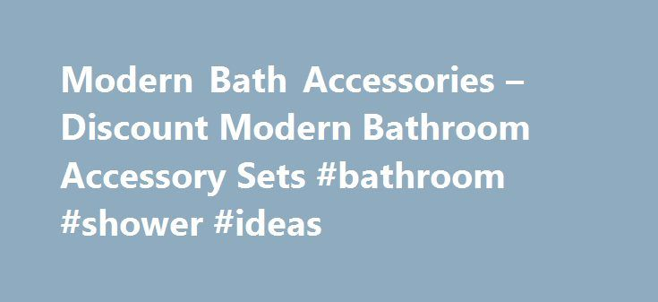 Modern Bath Accessories – Discount Modern Bathroom Accessory Sets #bathroom #shower #ideas http://bathroom.remmont.com/modern-bath-accessories-discount-modern-bathroom-accessory-sets-bathroom-shower-ideas/  #modern bathroom accessories 6 Piece Sets Modern bath accessories from Bedbathstore.com are the perfect way to update your bathroom without spending a fortune on expensive remodeling. While a new toothbrush holder or soap dispenser many not seem like much, upgrading your bath accessories…