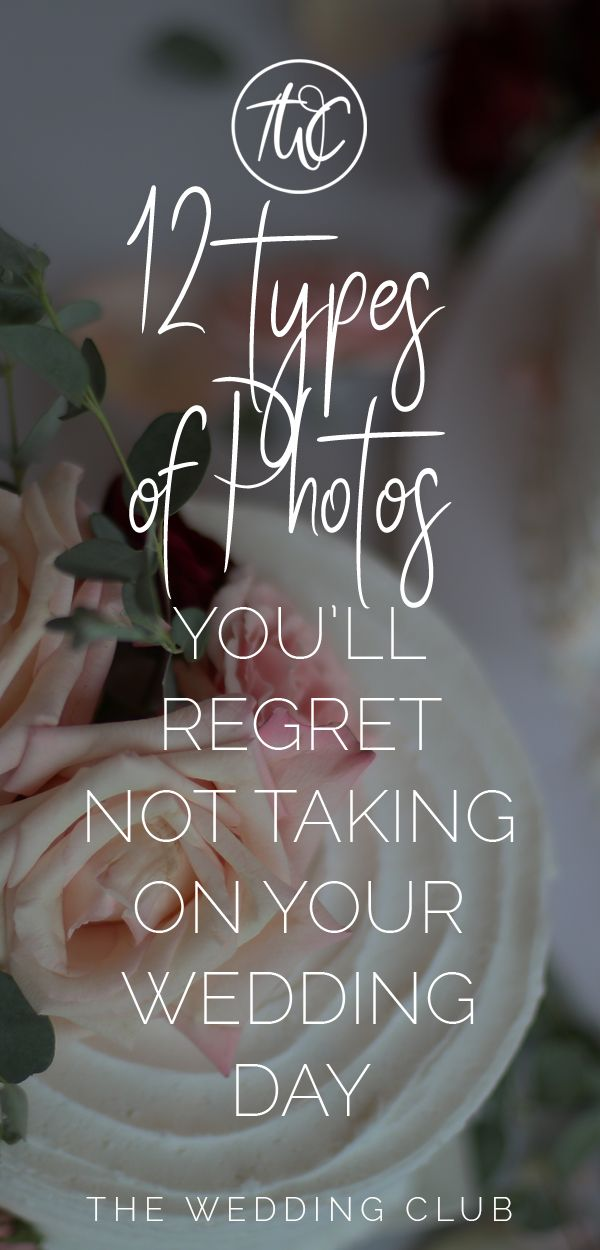 12 Types of Photos you\u0027ll regret not taking on your wedding day