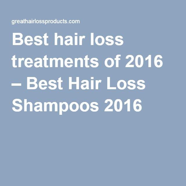Best hair loss treatments of 2016 – Best Hair Loss Shampoos 2016
