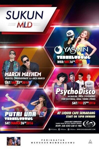 SUKUN MLD PRESENTS 16 Des 2015: DJ YASMIN & DJ TERSELUBUNG 23 Jan 2016: DJ MARCH MAYHEM (MARCELL CHANDRAWINATA feat ANZA MARS) 27 Feb 2016: DJ JACQUELLINE, DIGTA (YOVIENUNO), IVAN (GOVINDA), IKMAL TOBING (TRIAD) 26 Mar 2016: DJ UNA PUTRI & DJ TERSELUBUNG at Liquid Cafe Semarang