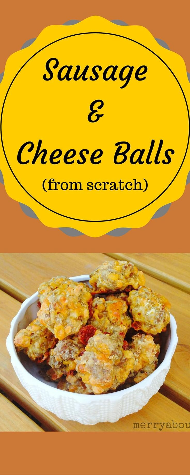 Sausage & Cheese Ball Recipe from scratch, no mix!