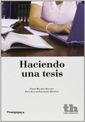 Haciendo una tesis  / Emilio Miguel Beltrán Sánchez, Jesús Ignacio Fernández Domingo, 2012
