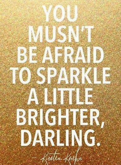 Sparkle all you want! You're worth it.