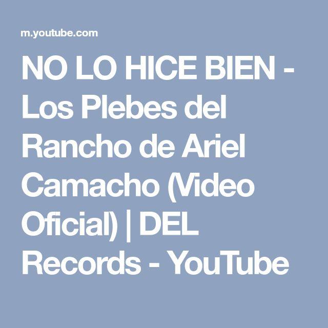 NO LO HICE BIEN - Los Plebes del Rancho de Ariel Camacho (Video Oficial)   DEL Records - YouTube