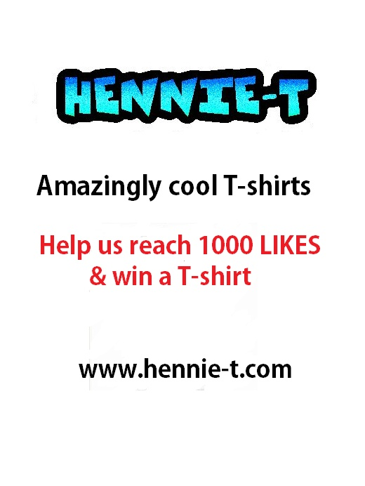 who wants to win a cool T-shirt? ... www.facebook.com/HennieTshirts