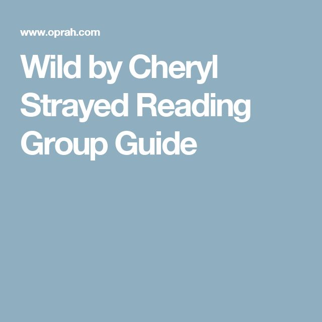 Wild by Cheryl Strayed Reading Group Guide