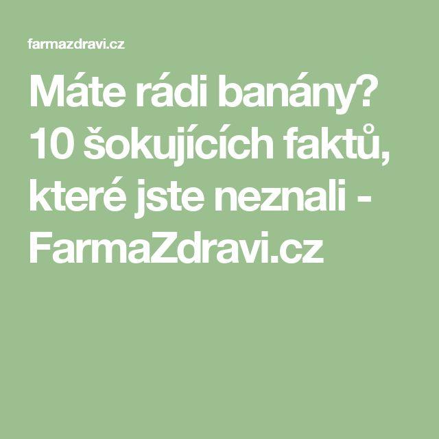 Máte rádi banány? 10 šokujících faktů, které jste neznali - FarmaZdravi.cz