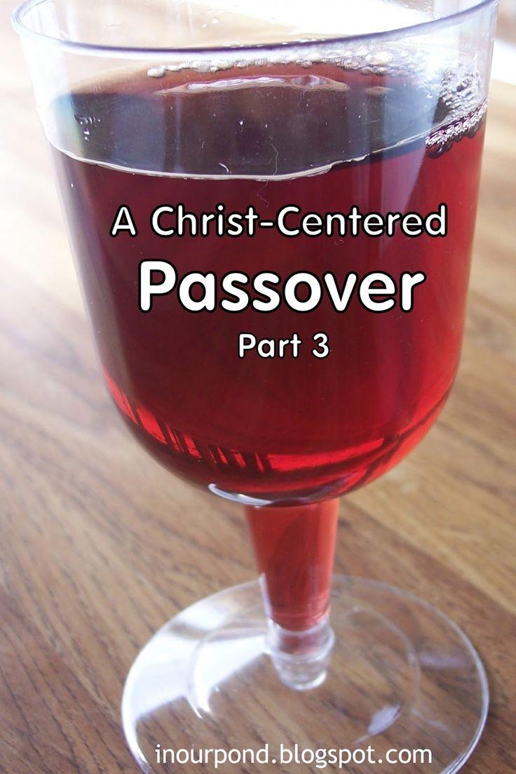 A Christ Centered Passover Part 3 Passover Christ Centered Seder Meal