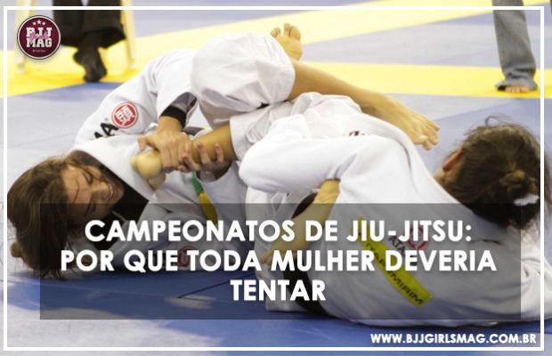 Campeonatos de Jiu Jitsu: por que toda garota deveria tentar?