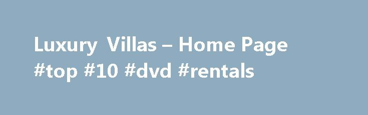 Luxury Villas – Home Page #top #10 #dvd #rentals http://cameroon.remmont.com/luxury-villas-home-page-top-10-dvd-rentals/  #rentals home # Florida beach vacation home rentals Try Our App! Choose Beach Time Rentals for exceptional quality, value and excellent customer service. Our friendly and knowledgeable staff is here to assist we are just a phone call away. We are proud to offer our clients clean and well maintained rental properties at an affordable rate and great location. Our inventory…