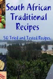 South African Traditional cuisine - recipes influenced by many cultures over hundreds of years. Outdoors and indoors recipes that came through the years, and which has now become household recipes, passed from one generation to the next. #health http://www.bestsupplements.tk/e-books-offers/