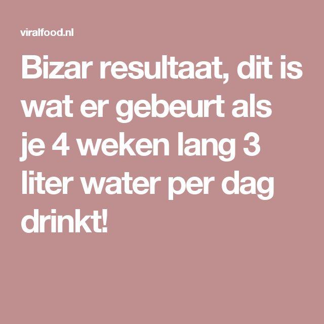 Bizar resultaat, dit is wat er gebeurt als je 4 weken lang 3 liter water per dag drinkt!