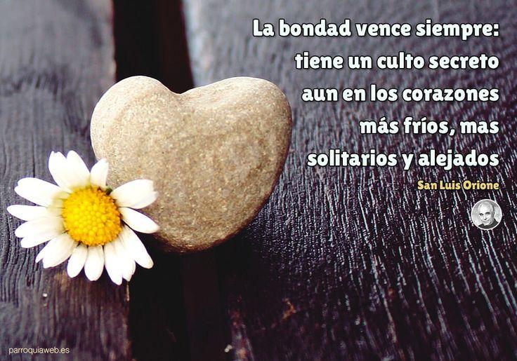 La bondad vence siempre: tiene un culto secreto aun en los corazones más fríos, mas solitarios y alejados - San Luis Orione