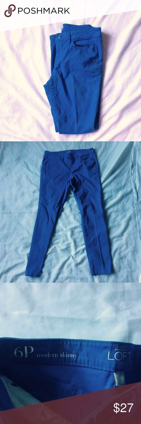 Loft blue skinny pants Nice loft blue modern skinny pants. Worn only once. Size 6 petite. Very soft feel. Looks great with a cute shirt and flip flops! LOFT Pants Ankle & Cropped