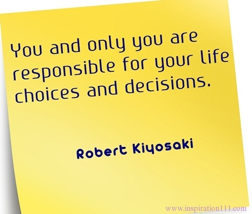 Messed Up Life Quotes: You And Only You Are Responsible For Your Life Choices And