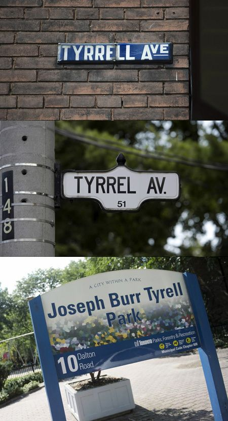 These were all named after great Canadian cartographer, palaeontologist and geologist Joseph Burr Tyrrell.