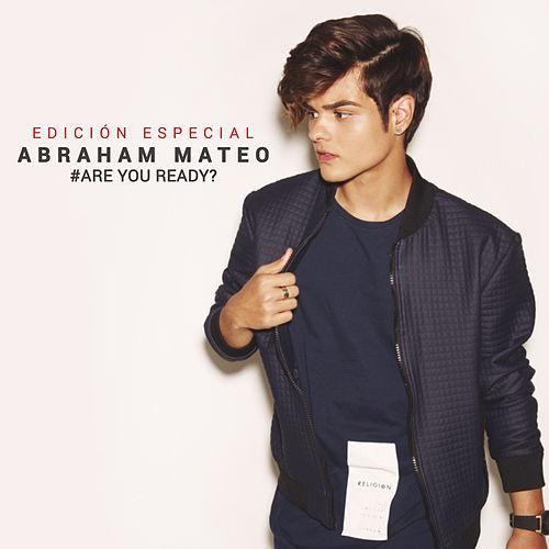 Abraham Mateo: are you ready? (Edición especial) - 2016.
