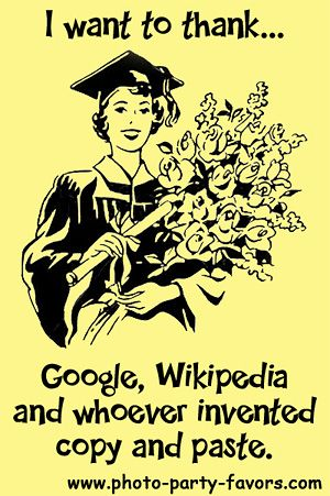 Funny Graduation Cartoon - I want to thank...Google, Wikipedia and whoever invented copy and paste.
