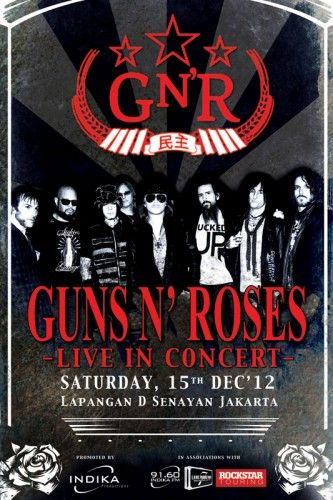 """Guns N Roses live in concert ""at Jakarta http://s1.rajakarcis.com/cms/media/2012/10/art-work-GNR-333x500.jpg"