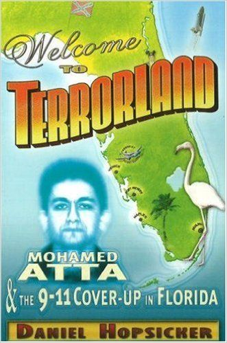 Welcome to Terrorland: Mohamed Atta & the 9-11 Cover-up in Florida: Daniel Hopsicker: 9780975290675: Amazon.com: Books