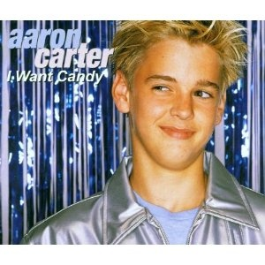 "Aaron Carter's song ""I Want Candy"" I was completely in love with him! :)."