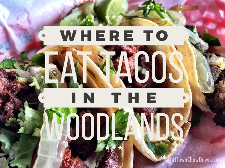 A guide to the best tacos in the Woodlands, Texas, Conroe, and Spring.
