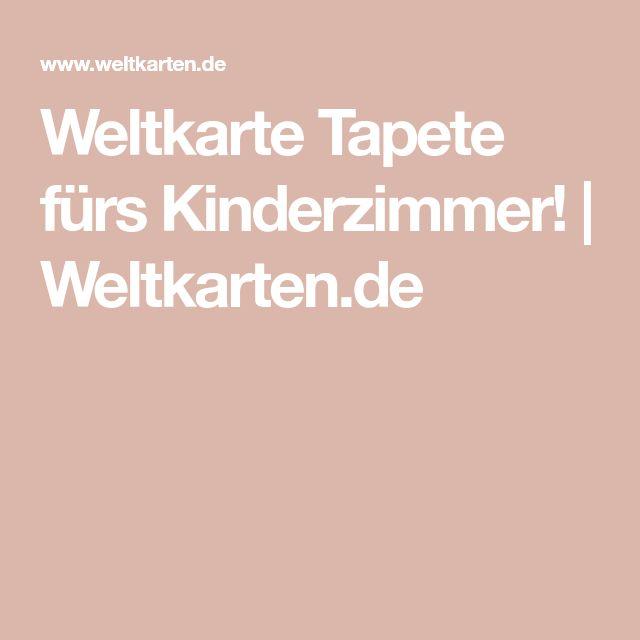 Weltkarte Tapete fürs Kinderzimmer! | Weltkarten.de