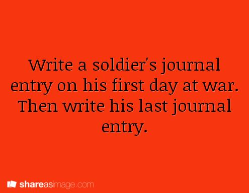 creative writing ideas on war Here are 365 creative writing prompts to help inspire you to write every single day  war and peace: write about a recent  i will send your blog along to my .